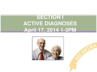 SECTION I ACTIVE DIAGNOSES  April  17, 2014 1-3PM