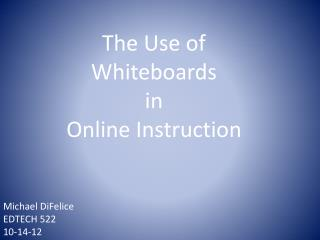 The Use of Whiteboards in  Online Instruction