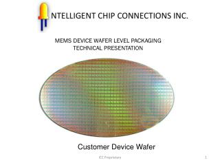 MEMS DEVICE WAFER LEVEL PACKAGING TECHNICAL PRESENTATION