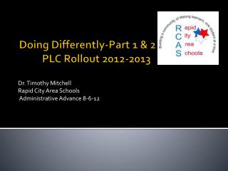Doing Differently-Part 1 & 2  PLC Rollout 2012-2013