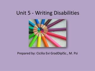 Unit 5 - Writing Disabilities