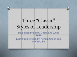 Three �Classic� Styles of Leadership