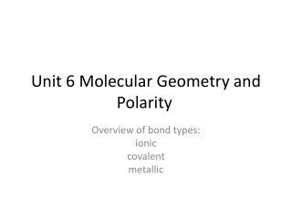 Unit 6 Molecular Geometry and Polarity
