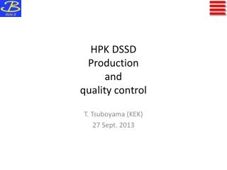 HPK DSSD Production  and  quality control
