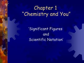 "Chapter 1   ""Chemistry and You"""