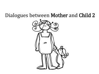 Dialogues  between  Mother  and  Child 2