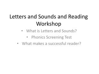 Letters and Sounds and Reading Workshop