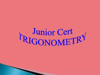 Junior Cert TRIGONOMETRY