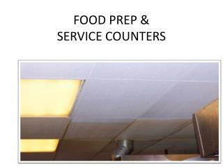 FOOD PREP & SERVICE COUNTERS