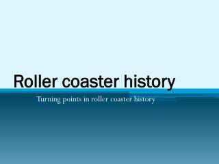 Roller coaster history