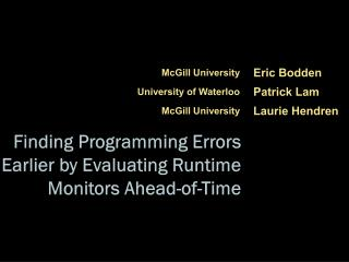 Finding Programming Errors Earlier by Evaluating Runtime Monitors Ahead-of-Time