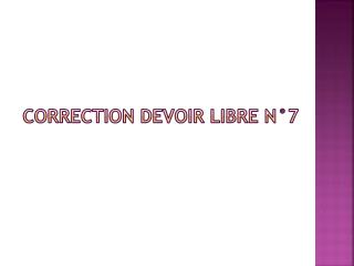 Correction devoir libre n�7