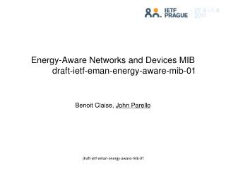 Energy-Aware Networks and Devices MIB 	draft-ietf-eman-energy-aware-mib-01