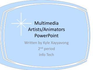 Multimedia Artists/Animators PowerPoint