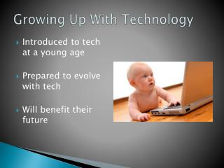 Growing Up  W ith  T echnology