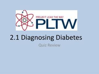 2.1 Diagnosing Diabetes