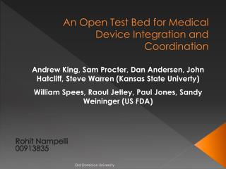 An Open Test Bed for Medical Device Integration and Coordination