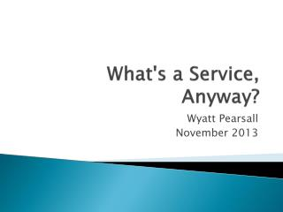What's a Service, Anyway?