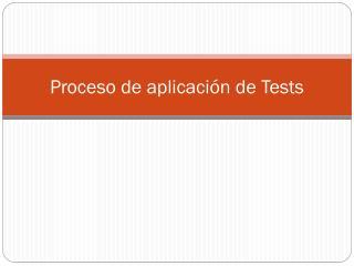 Proceso de aplicación de  Tests