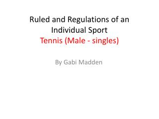 Ruled and Regulations of an Individual Sport Tennis (Male - singles)