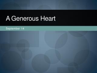 A Generous Heart