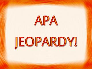 APA JEOPARDY!