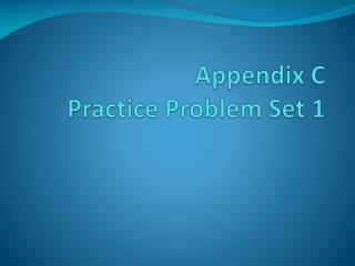 Appendix C Practice Problem Set 1