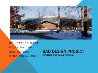 Bad Design Project (Forum building desks)