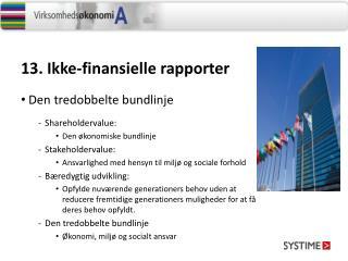 13 .  Ikke - finansielle rapporter