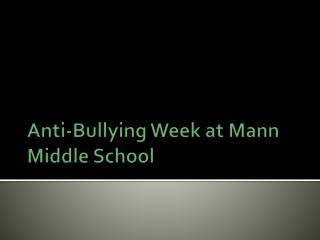 Anti-Bullying Week at Mann Middle School
