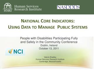 National Core Indicators: Using Data to Manage  Public Systems