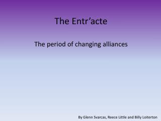 The Entr'acte