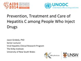 Prevention, Treatment and Care of Hepatitis C among People  W ho  I nject  D rugs