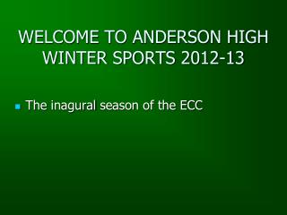 WELCOME TO ANDERSON HIGH  WINTER SPORTS 2012-13