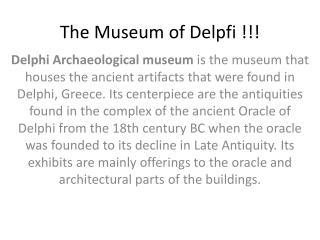 The Museum of  Delpfi  !!!