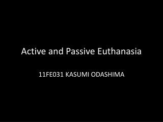 Active and Passive Euthanasia