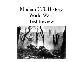 Modern U.S.  History World  War  I Test Review