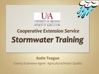 Katie Teague County Extension Agent- Agriculture/Water Quality