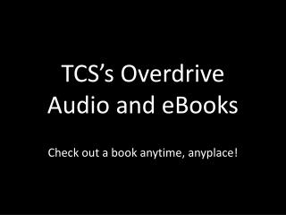 TCS's Overdrive  Audio and eBooks