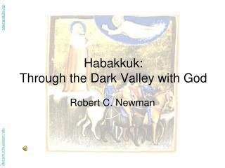 Habakkuk: Through the Dark Valley with God