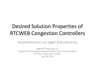 Desired Solution Properties  of RTCWEB Congestion Controllers