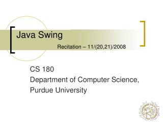 Java Swing  Recitation – 11/(20,21)/2008