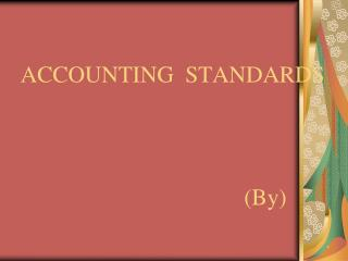 ACCOUNTING   STANDARDS                                  (By) .