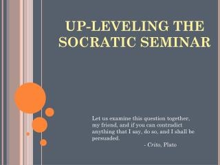 UP-LEVELING THE SOCRATIC SEMINAR