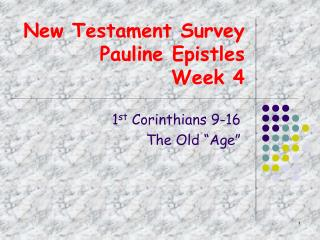 New Testament Survey  Pauline Epistles Week 4