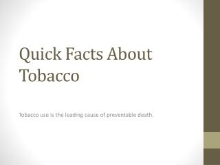Quick Facts About Tobacco