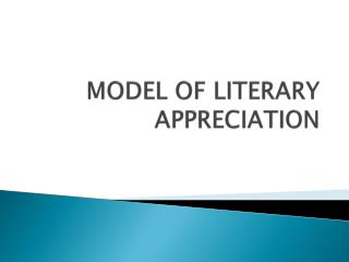 MODEL OF LITERARY APPRECIATION