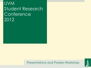 UVM  Student Research Conference 2012