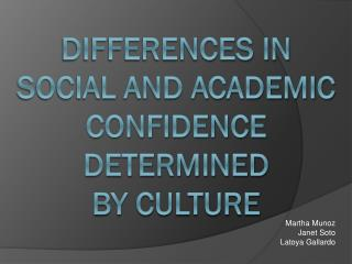 DIFFerences in  Social and academic confidence determined  by culture