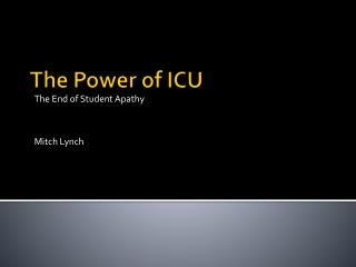 The Power of ICU